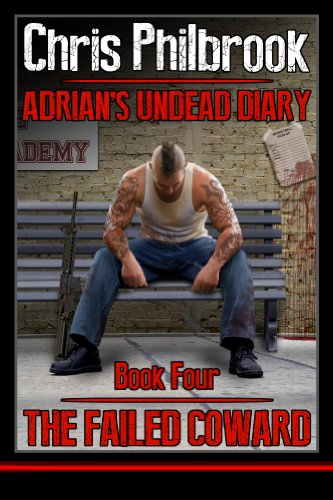 The Failed Coward (Adrian's Undead Diary Book 4)