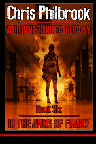 In the Arms of Family (Adrian's Undead Diary Book 6)